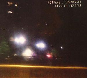 MOUFANG/CZAMANSKI - Live In Seattle