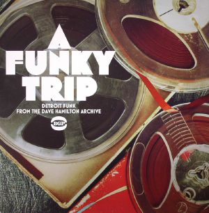 VARIOUS - A Funky Trip: Detroit Funk From The Dave Hamilton Archive