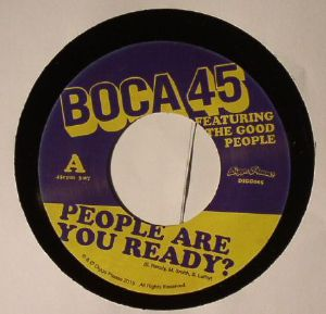 BOCA 45 feat THE GOOD PEOPLE - People Are You Ready?