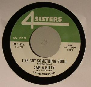 SAM & KITTY - I've Got Something Good