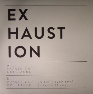 EXHAUSTION - Phased Out