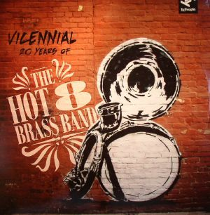 HOT 8 BRASS BAND, The - Vicennial: 20 Years Of The Hot 8 Brass Band