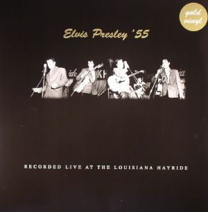 PRESLEY, Elvis - Live At The Louisiana Heyride 1955