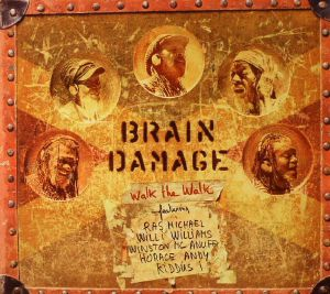 BRAIN DAMAGE - Walk The Walk