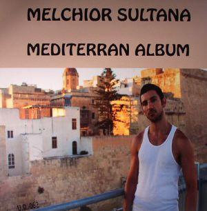 MELCHIOR SULTANA - Mediterran Album