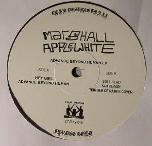 APPLEWHITE, Marshall - Advance Beyond Human EP