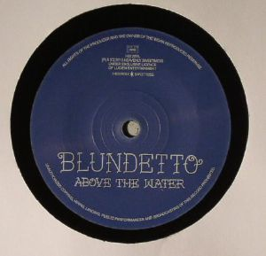 BLUNDETTO - Above The Water