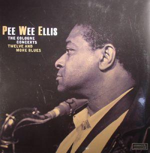 PEE WEE ELLIS - The Cologne Concerts: Twelve & More Blues