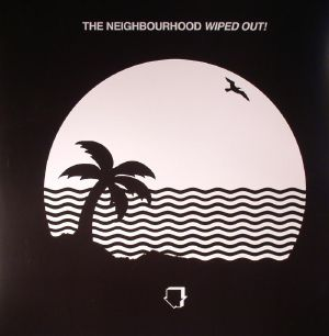 NEIGHBOURHOOD, The - Wiped Out!