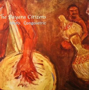 BAYARA CITIZENS, The - Mofo Congoietric