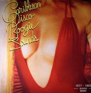 WAXIST/VARIOUS - Caribbean Disco Boogie Sounds 1977-1982
