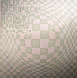DICKINSON, Felix feat ROBERT OWENS - A Day's Reality