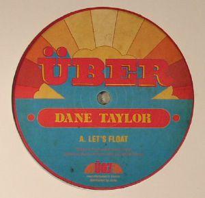 TAYLOR, Dane - Let's Float