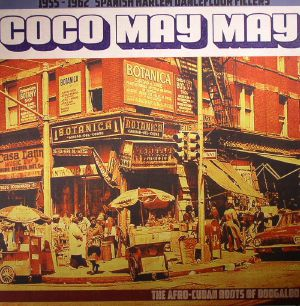 VARIOUS - Coco May May: 1955-1962 Spanish Harlem Dancefloor Fillers