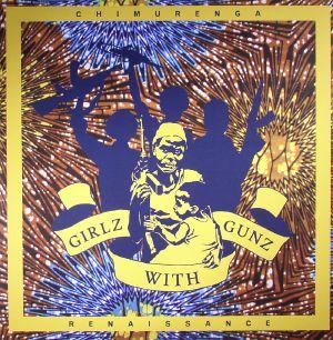 CHIMURENGA RENAISSANCE - Girlz With Gunz