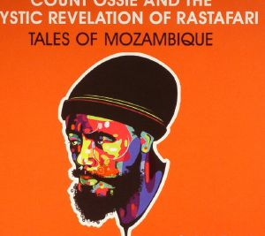 COUNT OSSIE/THE MYSTIC REVELATION OF RASTAFARI - Tales Of Mozambique (remastered)