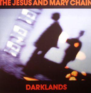 JESUS & MARY CHAIN, The - Darklands