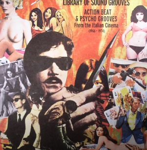 VARIOUS - Library Of Sound Grooves: Action Beat & Psycho Grooves From the Italian Cinema (1966-1974)