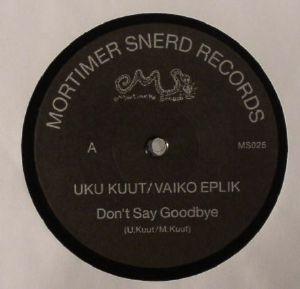 UKU KUUT/VAIKO EPLIK - Don't Say Goodbye
