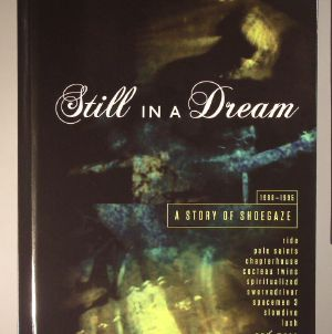VARIOUS - Still In A Dream: A Story Of Shoegaze 1988-1995