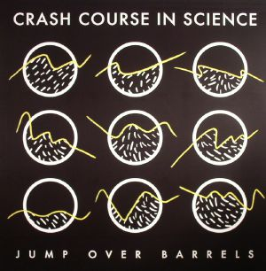 CRASH COURSE IN SCIENCE - Jump Over Barrels