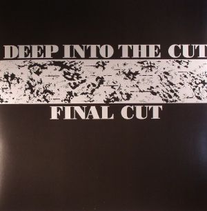 FINAL CUT - Deep Into The Cut