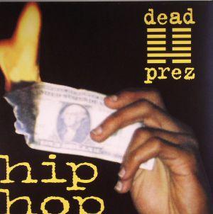 DEAD PREZ - Hip Hop (reissue)