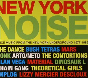 VARIOUS - New York Noise: Dance Music From The New York Underground 1977-1982
