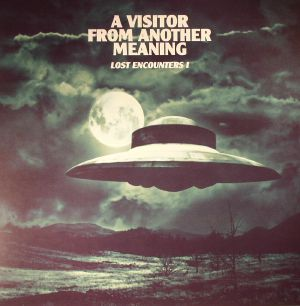 A VISITOR FROM ANOTHER MEANING - Lost Encounters I