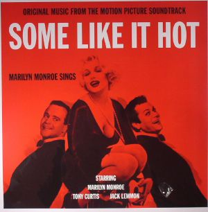 MONROE, Marilyn/ADOLPH DEUTSCH & HIS ORCHESTRA/THE SOCIETY SYNCOPATORS/MATTY MALNECK - Some Like It Hot (Soundtrack)