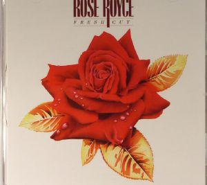 ROSE ROYCE - Fresh Cut