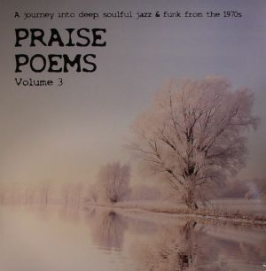 VARIOUS - Praise Poems Volume 3: A Journey Into Deep Soulful Jazz & Funk From The 1970s