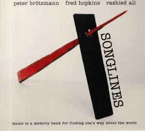 BROTZMANN, Peter/FRED HOPKINS/RASHIED ALI - Songlines