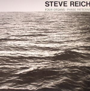 REICH, Steve - Four Organs/Phase Patterns