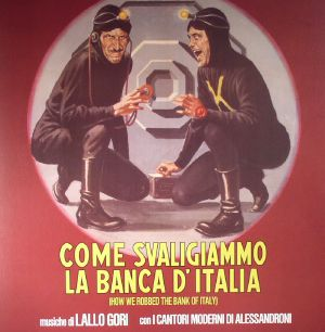 LALLO GORI/I CANTORI MODERNI DI ALESSANDRONI - Come Svaligiammo La Banca D'Italia (How We Robbed The Bank Of Italy)  (Soundtrack)