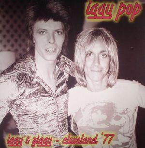 POP, Iggy/DAVID BOWIE - Iggy & Ziggy: Cleveland '77