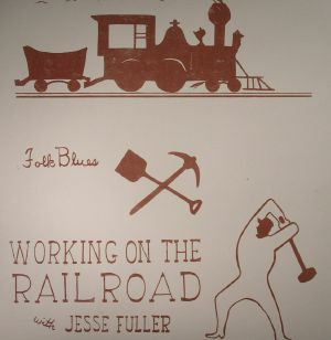 FULLER, Jesse - Working On The Railroad