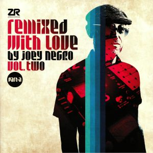 NEGRO, Joey/VARIOUS - Remixed With Love By Joey Negro Vol 2 Part A