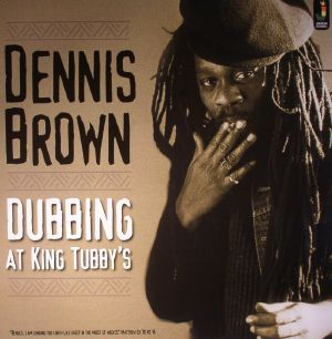 BROWN, Dennis - Dubbing At King Tubby's