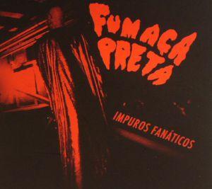 FUMACA PRETA - Impuros Fanaticos