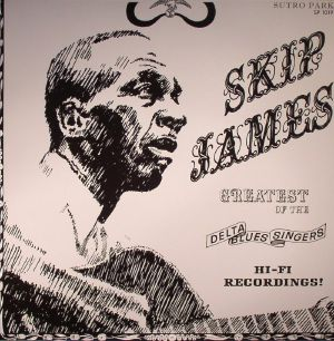 JAMES, Skip - Greatest Of The Delta Blues Singers
