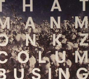 THATMANMONKZ - Columbusing