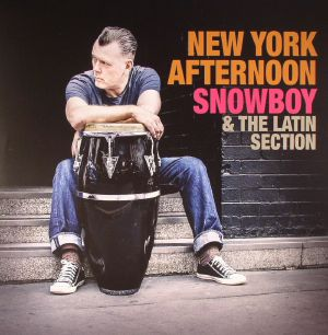 SNOWBOY/THE LATIN SECTION - New York Afternoon
