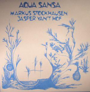 STOCKHAUSEN, Markus/JASPER VAN'T HOF - Aqua Sansa