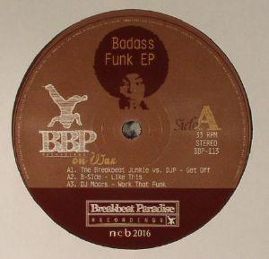 BREAKBEAT JUNKIE, The/DJP/B SIDE/DJ MAARS/BADBOE/ROAST BEATZ/MAKO/MR BRISTOW/MORONGROOVER - Badass Funk EP