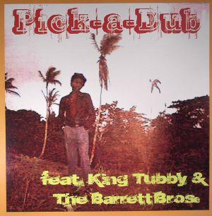 HUDSON, Keith feat KING TUBBY/THE BARRETT BROS - Pick A Dub