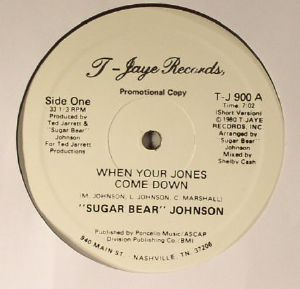 SUGAR BEAR JOHNSON - When Your Jones Come Down