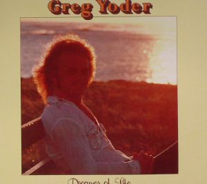 YODER, Greg - Dreamer Of Life (remastered)