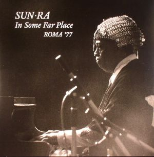 SUN RA - In Some Far Place Roma '77 (Record Store Day 2016)