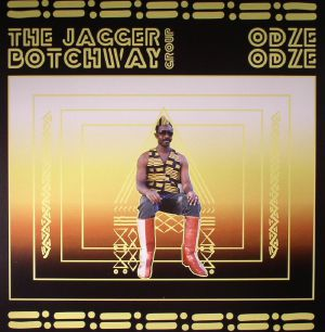 JAGGER BOTCHWAY GROUP, The - Odze Odze